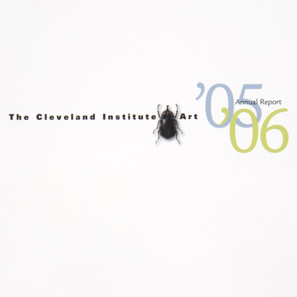 CLEVELAND INSTITUTE OF ART: Annual Report '05 -'06